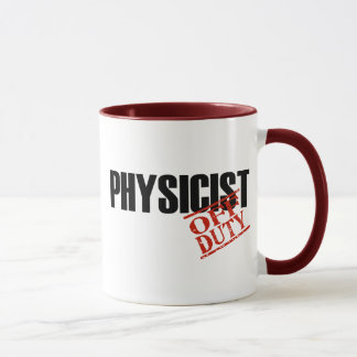 OFF DUTY Physicist Mug