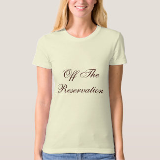Off The Reservation T-Shirt