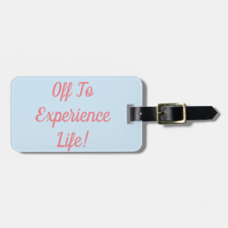 Off To Experience Life Luggage Tag