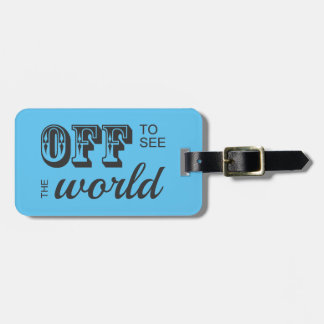 Off to See the World For the Adventurer -Gray Blue Luggage Tag