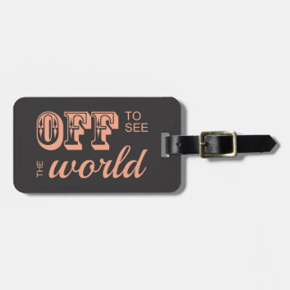 Off to See the World - For the Adventurer Luggage Tag