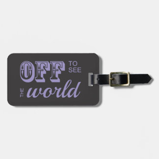 Off to See the World - Purple - For the Adventurer Luggage Tag