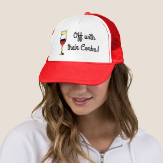Off with their corks! trucker hat