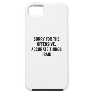 Offensive Accurate Things iPhone 5 Case