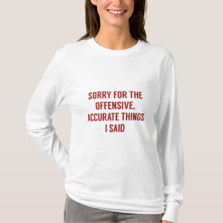 Offensive Accurate Things T-Shirt