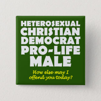 Offensive Democrat Male Christian Button Pin