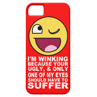 Offensive Insult Winking Because Your Ugly iPhone 5 Cover