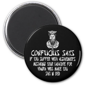 Offensive slogan Confucius Magnet