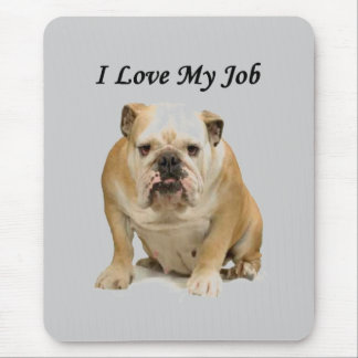 Office joke Grumpy BullDog  sarcastic love My Job Mouse Pad