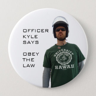 Officer Kyle 4 Inch Round Button