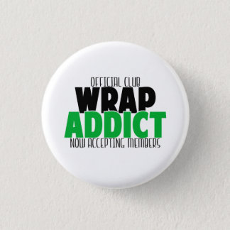 Official Club - Wrap Addict 1 Inch Round Button