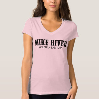 Official Mike River Woman's Bad Idea T-Shirt