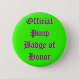 Official Pimp Badge of Honor 2 Inch Round Button