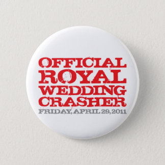Official Royal Wedding Crasher 2 Inch Round Button