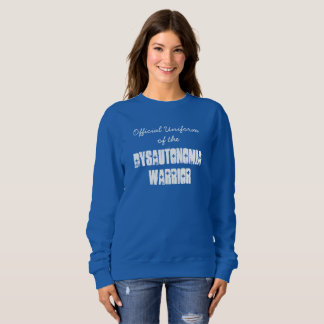 Official Uniform of the Dysautonomia Warrior Sweatshirt