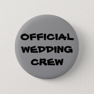 Official Wedding Crew 2 Inch Round Button