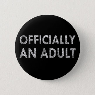 Officially an Adult 2 Inch Round Button