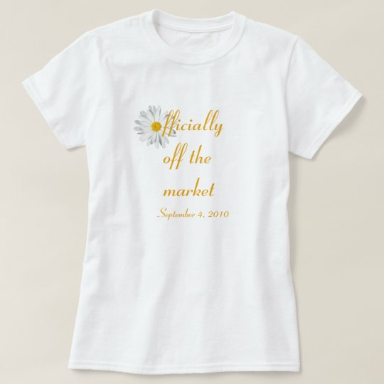 """Officially Off the Market"" Bride's T-shirt"