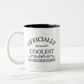 Officially the world's coolest Hairdresser Two-Tone Coffee Mug