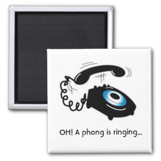 OH! A phong is ringing... Magnet