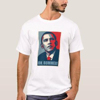 OH, BUMMER! Obama T-Shirt