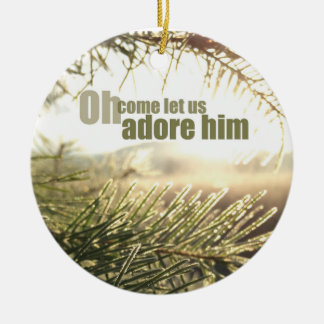 Oh, Come let us adore him - Ornament