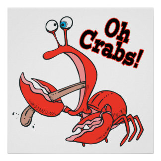 oh crabs funny crab pinching tongue poster