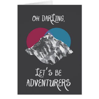Oh Darling Let's Be Adventurers Card