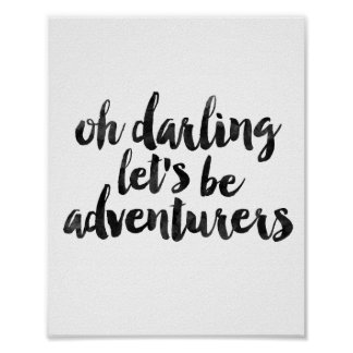 Oh Darling Let's Be Adventurers Poster
