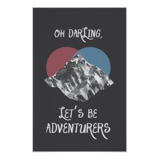 Oh Darling Let's Be Adventurers Poster Indie