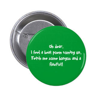 Oh dear.I feel a beat poem coming on.Fetch me s... 2 Inch Round Button