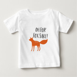 Oh For Fox Sake! Baby T-Shirt