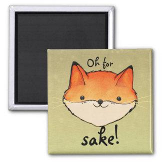 Oh For Fox Sake Magnet