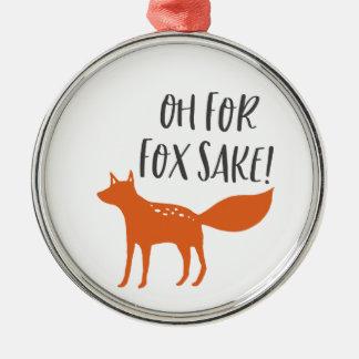 Oh For Fox Sake! Metal Ornament