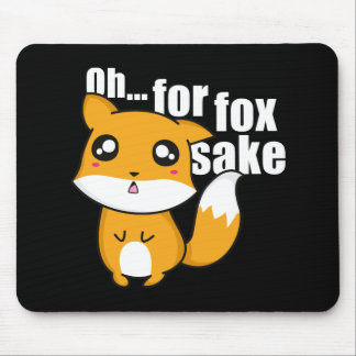 Oh... For Fox Sake Mouse Pad