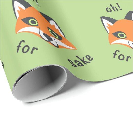 Oh! For Fox Sake phrase Emoji cartoon Wrapping Paper