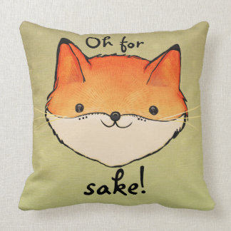 Oh For Fox Sake Pillow