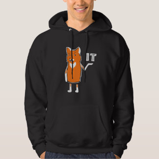 Oh Fox It Funny Sarcastic Humorous Cool Funny Hoodie