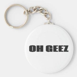 Oh Geez Keychain