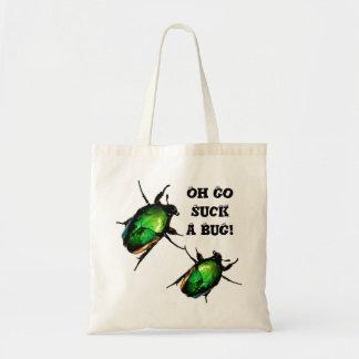 """""""Oh Go Suck a Bug"""""""