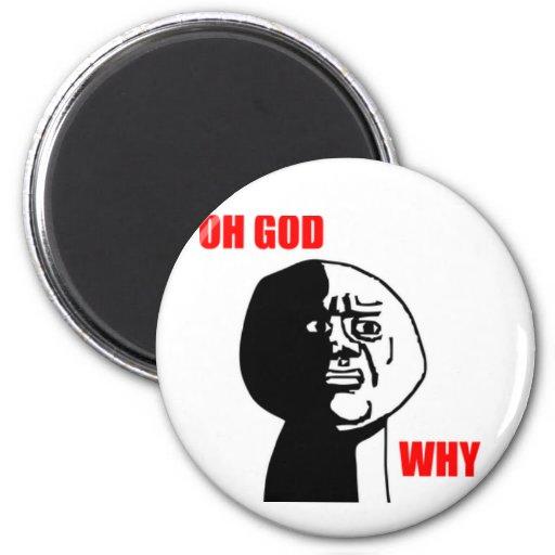 Oh God Why Guy Fridge Magnets