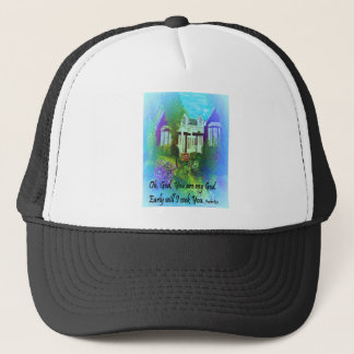 Oh God You are my God Trucker Hat