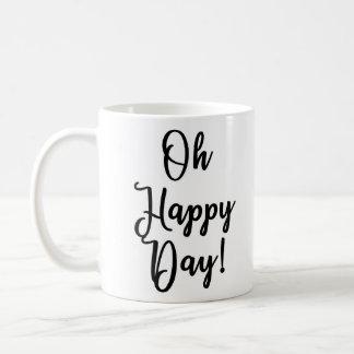 Oh Happy Day! Mug