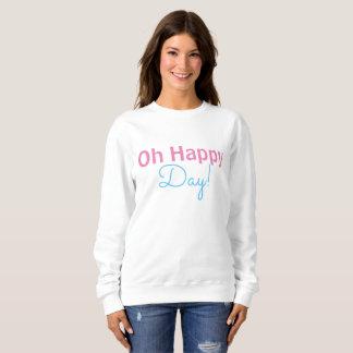 Oh happy day, white women's sweatshirt