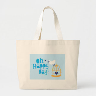 Oh Happy Day! with blue bird Large Tote Bag