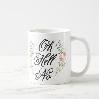 Oh hell no floral mug