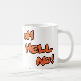 Oh Hell No!...Mug Coffee Mug
