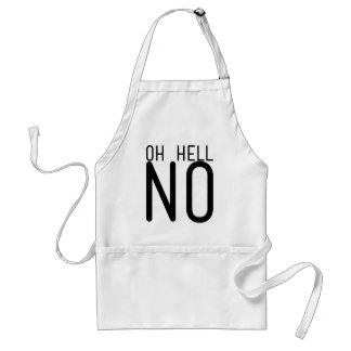 Oh Hell No Standard Apron