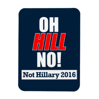 Oh Hill No! Funny Anti-Hillary Clinton 2016 Rectangular Photo Magnet