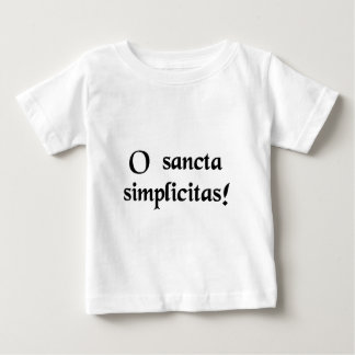 Oh, holy simplicity! baby T-Shirt